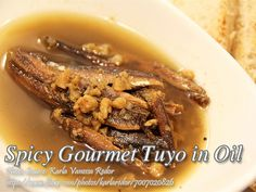"""An appetizing Filipino fish delicacy. This gourmet """"tuyo"""" is made from dried herrings soaked in olive oil with spices. Gourmet Tuyo Recipe, Gourmet Recipes, Crockpot Recipes, Cooking Recipes, Vegetarian Recipes, Filipino Dishes, Filipino Recipes, Filipino Food, Pork Dishes"""