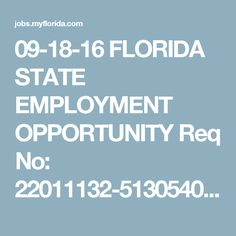 09-18-16 FLORIDA STATE EMPLOYMENT OPPORTUNITY Req No:  22011132-51305403-20160516170008 	  Agency Name:  State Courts Description:  Working Title:  ACCOUNTANT II Broadband/Class Code:  816603 Position Number:  22011132-51305403 Annual Salary Range:  $2,526.67 - $5,088.71 Monthly Announcement Type:  Open Competitive City:  TALLAHASSEE Facility:  Pay Grade/ Pay Band:  81016 Closing Date:  9/20/2016