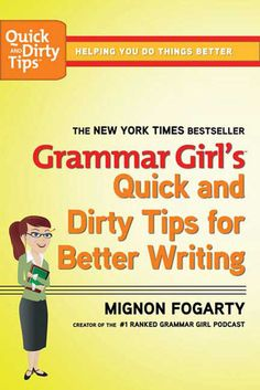 The Kansas City Public Library Reads about Finding Your Passion: Grammar Girl's Quick and Dirty Tips for Better Writing by Mignon Fogarty