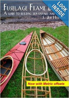 Fuselage Frame Boats: A guide to building skin kayaks and canoes: S. Jeff Horton: 9780615495569: Amazon.com: Books Wooden Canoe, Wooden Boat Plans, Kayak Boats, Canoe And Kayak, Sea Kayak, Building Skin, Boat Building, Free Boat Plans, Boat Projects