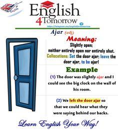 Leave the door ajar Set the door ajar ajar