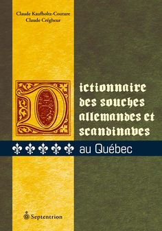 Dictionnaire des souches allemandes et scandinaves au Québec