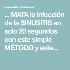 ... MATA la infección de la SINUSITIS en solo 20 segundos con este simple MÉTODO y este...