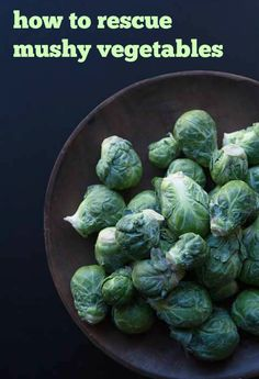Overcooked your vegetables? Here's an easy fix that'll turn mushy Brussels and green beans back into a tasty side dish. Thanksgiving Vegetables, Thanksgiving Side Dishes, Dishes To Go, Vegetable Casserole, Yummy Food, Tasty, Don't Panic, Holiday Tables, Brussels