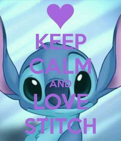 Keep Calm and Love Stitch 😄