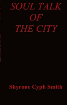 SOUL TALK OF THE CITY by Shyrone Smith, http://www.amazon.com/dp/B00558RT56/ref=cm_sw_r_pi_dp_TjI2qb0968Y8M