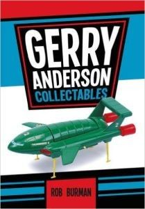 Gerry Anderson Collectables by Rob Burman    (book review)