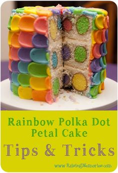 Rainbow Polka Dot Surprise Petal Cake: Tips & Tricks by www.RaisingMemories.com