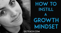 6 Tips to Instill a Growth Mindset in Your Students