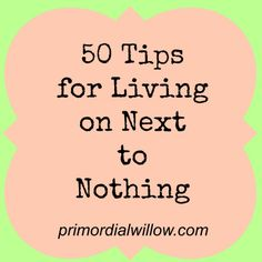 50 Tips for Living on Next to Nothing