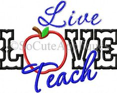 Embroidery design 6x10 Back to school embroidery, Live Love Teach, Teacher embroidery sayings, socuteappliques, Teacher applique