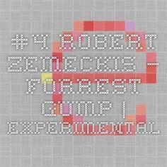 Robert Zemeckis – Forrest Gump   experimental