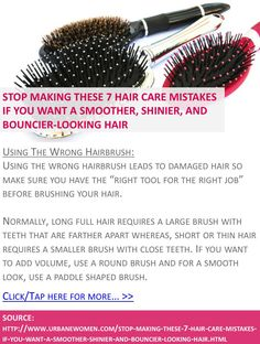 Stop making these 7 hair care mistakes if you want a smoother, shinier, and bouncier-looking hair - Using the wrong hairbrush - Click for more: http://www.urbanewomen.com/stop-making-these-7-hair-care-mistakes-if-you-want-a-smoother-shinier-and-bouncier-looking-hair.html