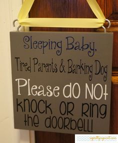 Sleeping Baby, Tired Parents Barking Dog Please DO NOT knock OR ring the doorbell.