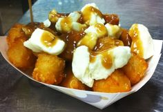 ... tater tots or french fries topped with cheese curds and gravy wow