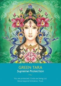 """Green Tara/Supreme Protection, from the Keepers Of The Light Oracle Card deck by Kyle Gray, Artwork by Lily Moses Green Tara ~ Supreme Protection: """"You are protected. Cords are being cut. Move beyond limitation. Arte Krishna, Kyle Gray, Tara Goddess, Free Tarot Cards, Oracle Tarot, Oracle Deck, Ascended Masters, Doreen Virtue, Angel Cards"""
