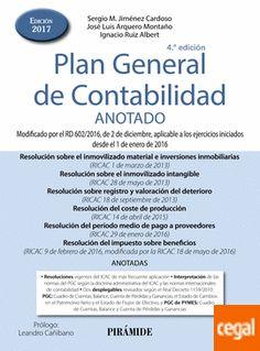 Plan General de Contabilidad : anotado / Sergio M. Jiménez Cardoso, José Luis Arquero Montaño....4ª ed.-- Madrid : Pirámide, D.L. 2017.