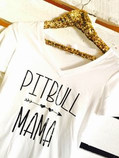 A personal favorite from my Etsy shop https://www.etsy.com/listing/490042192/pitbull-mama-pitbull-t-shirt-pitbull-mom