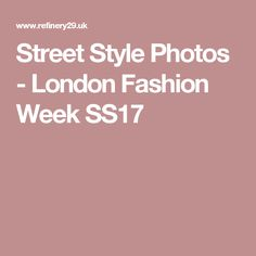 Street Style Photos - London Fashion Week SS17