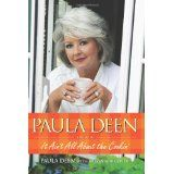 Paula Deen: It Ain't All About the Cookin' (Hardcover)By Paula Deen