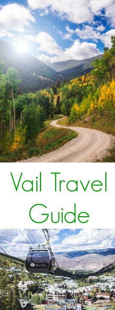 Tips and advice on how to spend your time while visiting Vail, Colorado!