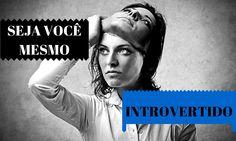 """""""O #introvertido é pressionado dia após dia, praticamente desde o momento em que desperta, a reagir e a seguir os moldes do mundo exterior. (…) Acho que é preciso equalizar um pouco o jogo..."""