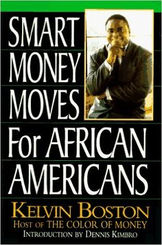 Smart Money Moves for African Americans: Kelvin Boston, Dennis Kimbro Black History Books, Black History Facts, Black Books, Reading Lists, Book Lists, African American Literature, Black Authors, Life Changing Books, Book People