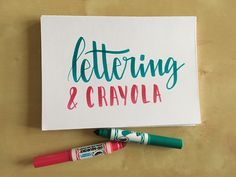 Lettering & crayola