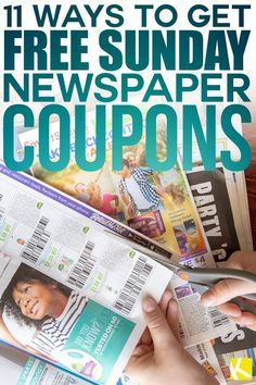 11 Ways To Get Free Sunday Newspaper Coupons How Can I Get Free Sunday Newspaper Coupons Here Are Sunday Newspaper Coupons Newspaper Coupon Sunday Newspaper
