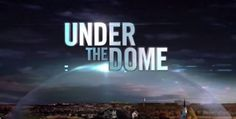 First Look Featurette and More Released for Stephen King Series UNDER THE DOME | SciFi Mafia http://scifimafia.com/?p=105217