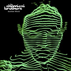 The Chemical Brothers - Another World The Chemical Brothers, Music Covers, Album Covers, Music Artwork, Band Posters, Another World, Concert Posters, Music Albums, Electronic Music