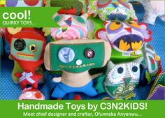 Handmade Toys by C3N2KIDS! Meet chief designer and crafter, Ofunneka Anyanwu... at {KID} independent