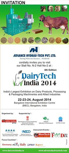 Greetings From Advance Hydrau-Tech Pvt. Ltd.  We are delighted to inform you that Advance Hydrau Tech Pvt. Ltd. is participating in 4th Edition of DairyTech India 2014, an India's Largest Exhibition on Dairy Products, Processing & Packaging Machineries and Allied Industries has been scheduled to be held from 22-23-24 August 2014 at Bangalore International Exhibition Center (BIEC), Bangalore, India.  From Advance Hydrau-Tech Pvt Ltd.