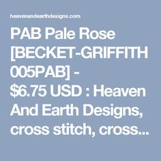PAB Pale Rose [BECKET-GRIFFITH005PAB] - $6.75USD : Heaven And Earth Designs, cross stitch, cross stitch patterns, counted cross stitch, christmas stockings, counted cross stitch chart, counted cross stitch designs, cross stitching, patterns, cross stitch art, cross stitch books, how to cross stitch, cross stitch needlework, cross stitch websites, cross stitch crafts