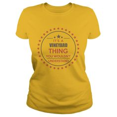 VINEYARD It's a VINEYARD thing you wouldn't understand shirts #gift #ideas #Popular #Everything #Videos #Shop #Animals #pets #Architecture #Art #Cars #motorcycles #Celebrities #DIY #crafts #Design #Education #Entertainment #Food #drink #Gardening #Geek #Hair #beauty #Health #fitness #History #Holidays #events #Home decor #Humor #Illustrations #posters #Kids #parenting #Men #Outdoors #Photography #Products #Quotes #Science #nature #Sports #Tattoos #Technology #Travel #Weddings #Women
