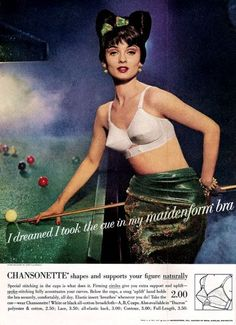 I dreamed I took the cue. one of a series of fab Maidenform Bra ads (and the origin of the Lady Gaga Bow? Vintage Bra, Vintage Vogue, Vintage Lingerie, Vintage Fashion, Vintage Style, Vintage Underwear, Vintage Wife, Vintage Makeup, Vintage Hair