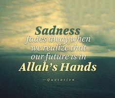 40 Islamic Quotes about Sadness & How Islam Deals with Sadness Quran Quotes, Hindi Quotes, Sad Quotes, Daily Quotes, Quotations, Inspirational Quotes, Muslim Quotes, Islamic Quotes, Condolences Notes