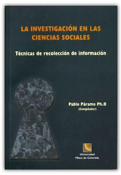 La investigación en las ciencias sociales. Técnicas de recolección de información–Universidad Piloto de Colombia  http://www.librosyeditores.com/tiendalemoine/metodologia-investigacion/341-la-investigacion-en-las-ciencias-sociales-tecnicas-de-recoleccion-de-informacion.html    Editores y distribuidores.