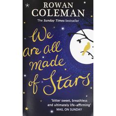 Buy We Are All Made Of Stars by Rowan Coleman online from The Works. Visit now to browse our huge range of products at great prices.