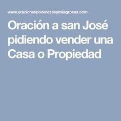 Oración a san José pidiendo vender una Casa o Propiedad Oracion A San Antonio, Prayers, Faith, Humor, Margarita, Marketing, Santos, Miracle Prayer, To Sell
