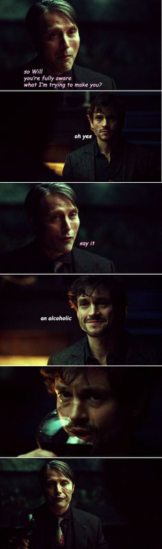 Hannibal: Alcoholic Will (Hannibal's face at the end, lol)