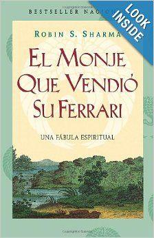El Monje que vendió su Ferrari : una fábula espiritual / Robin S. Sharma
