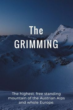 The highest, free standing mountain of the Austrian Alps and whole Europe. The GRIMMING Life is all about new experiences, whether you like them or not, they're essential. The experience told here was nothing short of incredible... Two summits in two days – always