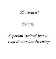 Just one of many outrageous requirements necessary to be a superstar pharmacist...