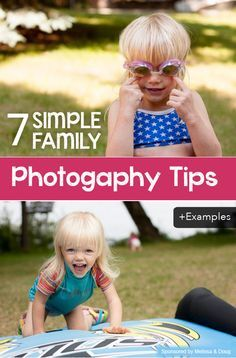 7 Family Photography Tips Great collection of examples. tip #2 is so easy but game changing.