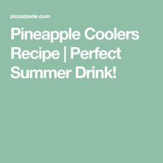 Pineapple Coolers Recipe | Perfect Summer Drink!