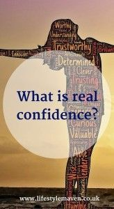 What is real confidence? http://www.lifestylemaven.co.uk/what-is-real-confidence/ A review of Real Confidence by Psychologies Magazine, along with some confidence stories of my own.