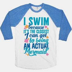 I Swim Because It's The Closest I Can... | T-Shirts, Tank Tops, Sweatshirts and Hoodies | HUMAN