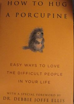 We all know a  porcupine