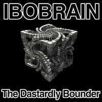 Ibobrain by The Dastardly Bounder on SoundCloud
